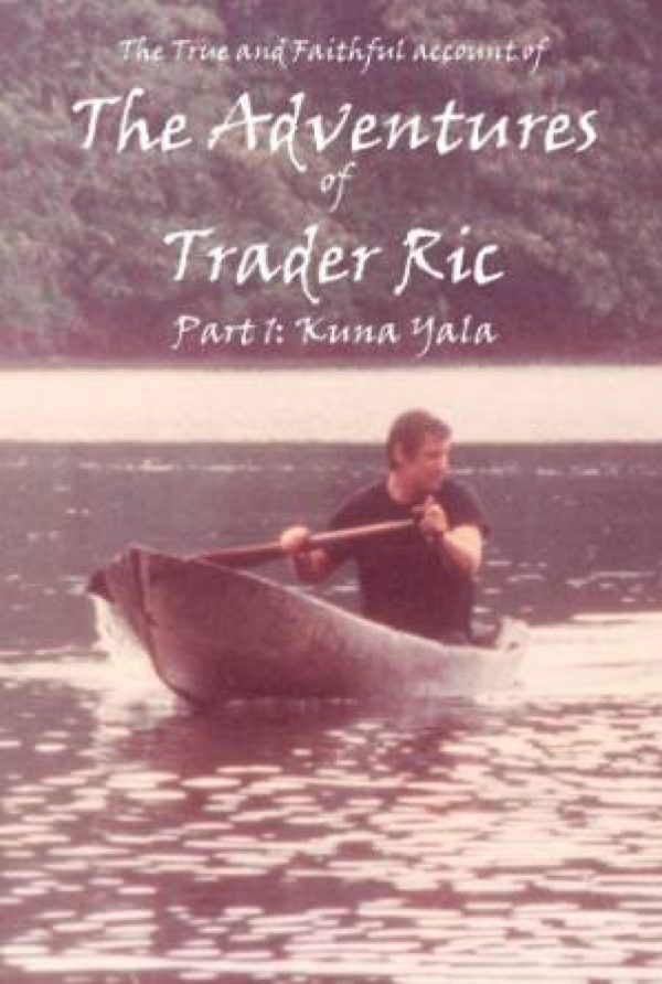 The Adventure of trader Ric: Kuna Yala book