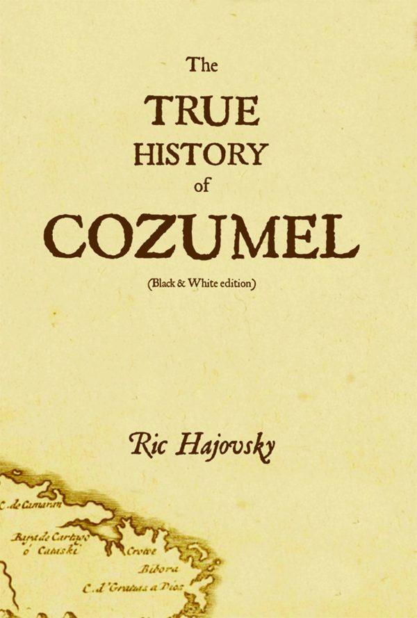 True history of Cozumel