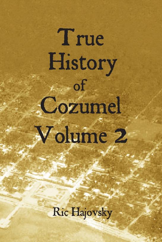 The True History of Cozumel Vol 2